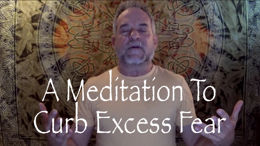 A Meditation to Curb Excess Fear (in the days of the Coronavirus)